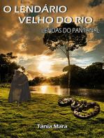 O LendÁrio Velho Do Rio Vol I