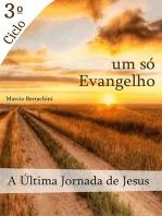 A Última Jornada De Jesus 3º Ciclo