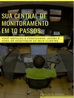 10 Passos Para Ter Uma Central De Monitoramento