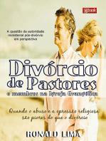 Divórcio De Pastores E Membros Na Igreja Evangélica