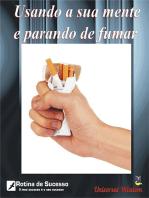 Usando A Sua Mente E Parando De Fumar