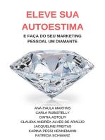 Eleve Sua Autoestima E Faça Do Seu Marketing Pessoal Um Diamante