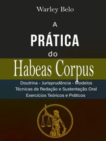A Prática Do Habeas Corpus