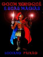 Ogum XoroquÊ E Suas Magias