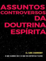 Assuntos Controversos Da Doutrina Espírita