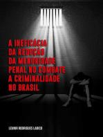 A Ineficácia Da Redução Da Menoridade Penal No Combate A Criminalidade No Brasil