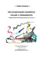 Pré Alfabetização Violinística; Volume 1: Ensinamentos