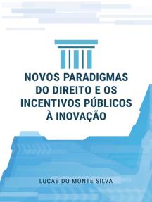 Novos Paradigmas Do Direito E Os Incentivos Públicos À Inovação