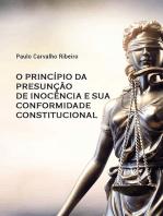 O PrincÍpio Da PresunÇÃo De InocÊncia E Sua Conformidade Constitucional