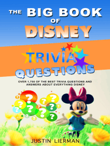 The Big Book Of Disney Trivia Questions: Over 1,750 of the best trivia questions and  answers about everything Disney