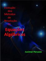 Evolução Dos Métodos De Resolução De Equações Algébricas