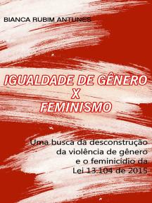 Igualdade De Gênero X Feminismo