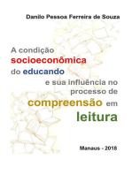 A Condição Socioeconômica Do Educando E Sua Influência No Processo De Compreensão Em Leitura