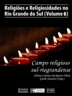 Religiões E Religiosidades No Rio Grande Do Sul (Volume 6)