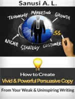 How to Create Vivid & Powerful Persuasive Copy From Your Weak & Uninspiring Writing