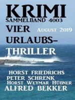 Krimi Sammelband 4003 Vier Urlaubs-Thriller August 2019