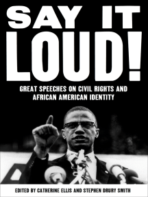 Say It Loud!: Great Speeches on Civil Rights and African American Identity