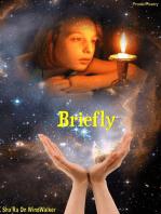 Briefly