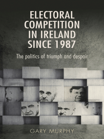 Electoral competition in Ireland since 1987: The politics of triumph and despair