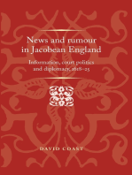 News and rumour in Jacobean England: Information, court politics and diplomacy, 1618–25