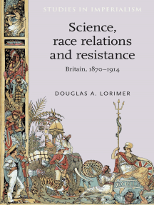 Science, race relations and resistance: Britain, 1870–1914