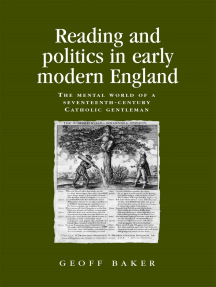 Reading and politics in early modern England: The mental world of a seventeenth-century Catholic gentleman