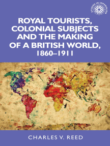 Royal tourists, colonial subjects and the making of a British world, 1860–1911