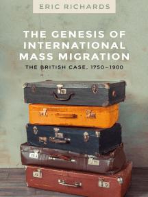 The genesis of international mass migration: The British case, 1750-1900