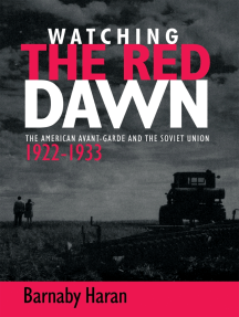 Watching the red dawn: The American avant-garde and the Soviet Union