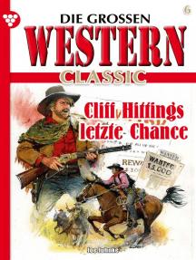 Die großen Western Classic 6: Cliff Hittings letzte Chance