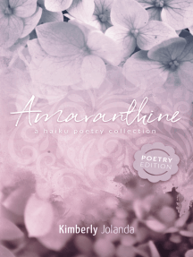 Amaranthine; Collected Poems from the Haiku Series