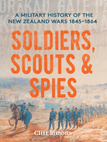 Soldiers, Scouts and Spies: A military history of the New Zealand Wars 1845–1864