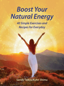 Boost Your Natural Energy: 40 Simple Exercises and Recipes for Everyday