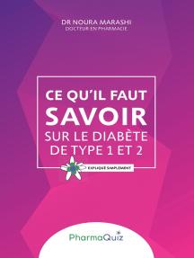 Ce qu'il faut savoit sur le diabète de type 1 et 2: Expliqué simplement