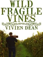Wild Fragile Vines