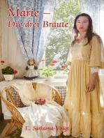 Marie - Die drei Bräute
