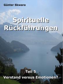 Spirituelle Rückführungen: Verstand versus Emotionen?