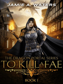 To Kill a Fae: The Dragon Portal, #1