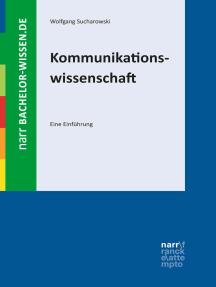 Kommunikationswissenschaft: Eine Einführung