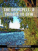 The Dry Spell; a Tribute to DFW