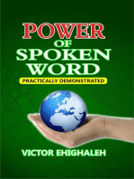 Power of Spoken Word Practically Demonstrated