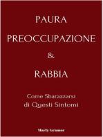Paura, Preoccupazione & Rabbia