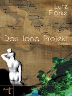 Das Ilona-Projekt
