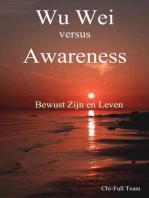 Wu Wei versus Awareness (Dutch)