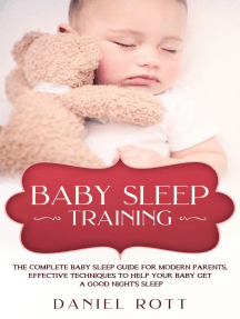 Baby Sleep Training: The Complete Baby Sleep Guide for Modern Parents, Effective Techniques to Help Your Baby Get a Good Night's Sleep
