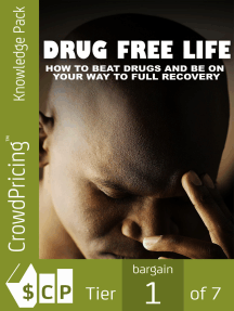 Drug Free Life: Learning About Defeat Drugs And Live Free Can Have Amazing Benefits For Your Life! Prevent substance abuse and take control of your life!