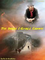 The Image I Shall Carry