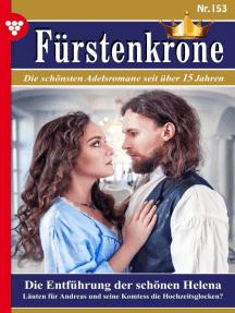 Fürstenkrone 153 – Adelsroman: Die Entführung der schönen Helena