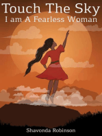 Touch the Sky; I Am a Fearless Woman