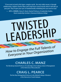 Twisted Leadership: How to Engage the Full Talents of Everyone in Your Organization